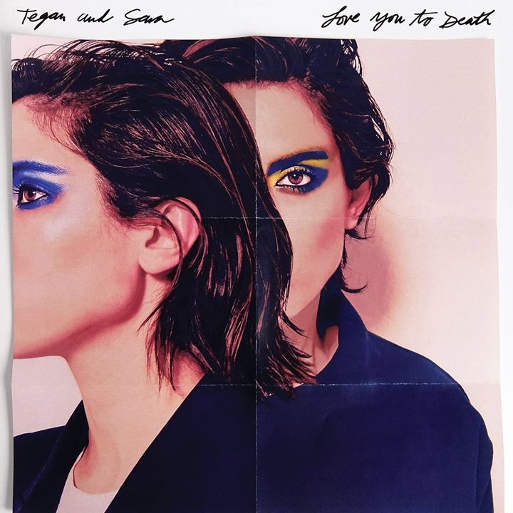 Tegan-And-Sara-Love-You-To-Death